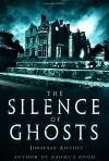 The Silence of Ghosts: A Novel - Jonathan Aycliffe