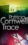 Trace (Kay Scarpetta #13) - Patricia Cornwell