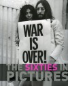 The Sixties in Pictures (In Pictures) - James Lescott