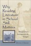 Why Reading Literature in School Still Matters: Imagination, Interpretation, Insight - Dennis J. Sumara, Christine S. Gallagher