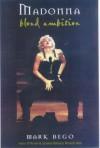Madonna: Blonde Ambition - Mark Bego