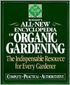 Rodale's All-New Encyclopedia of Organic Gardening: The Indispensable Resource for Every Gardener - Barbara W. Ellis, Fern Marshall Bradley