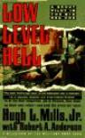 Low Level Hell - Hugh L. Mills Jr.