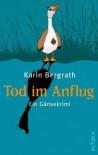 Tod im Anflug: Ein Gänsekrimi - Karin Bergrath