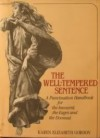 The Well-Tempered Sentence: A Punctuation Handbook for the Innocent, the Eager, and the Doomed - Karen Elizabeth Gordon