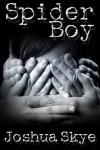 Spider Boy - Joshua Skye