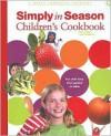 Simply in Season Children's Cookbook - Mark Beach,  Julie Kauffman