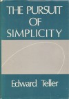 The Pursuit Of Simplicity - Edward Teller