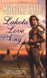 Lakota Love Song (Signet Historical Romance) - Madeline Baker