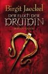 Der Fluch der Druidin: Roman - Birgit Jaeckel
