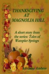 Thanksgiving at Magnolia Hill - Adrianne Ambers