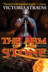 The Arm of the Stone (Stone Duology, #1) - Victoria Strauss