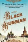 The Black Russian - Vladimir Alexandrov
