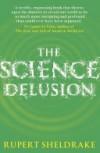 The Science Delusion - Rupert Sheldrake