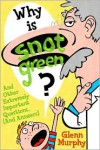 Why is Snot Green? (Turtleback School & Library Binding Edition) - Glenn Murphy