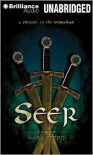 Seer: A Prequel to the Mongoliad - Mark Teppo