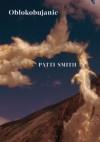 Obłokobujanie - Patti Smith