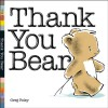Thank You Bear - Greg E. Foley