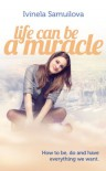 Life Can Be a Miracle - Ivinela Samuilova