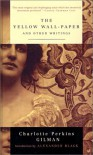Yellow Wallpaper and Other Writings - Charlotte Perkins Gilman
