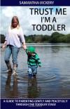 Trust Me I'm a Toddler - Samantha Vickery