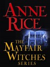 The Mayfair Witches Series 3-Book Bundle: Witching Hour, Lasher, Taltos - Anne Rice