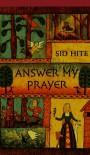 Answer my Prayer - Sid Hite