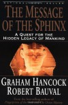 The Message of the Sphinx: A Quest for the Hidden Legacy of Mankind - Graham Hancock, Robert Bauval