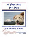A Year with Mr. Pish 2014: 2014 Personal Planner/Calendar - K S Brooks