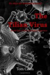The Tilian Virus: Book One of The Pandemic Sequence (Volume 1) - Tom Calen