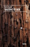 Shadows of Men - Kevin Grauke