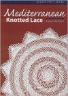 Mediterranean Knotted Lace - Elena Dickson