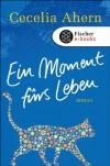 Ein Moment fürs Leben: Roman (German Edition) - Cecelia Ahern