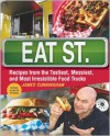Eat St.: Recipes from the Tastiest, Messiest, and Most Irresistible Food Trucks - James Cunningham,  Nicole Winstanley (Editor)