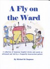 A Fly on the Ward - Michael K Chapman