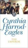 The Emperor - Cynthia Harrod-Eagles