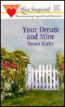 Your Dream and Mine - Susan E. Kirby