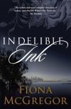 Indelible Ink - Fiona McGregor