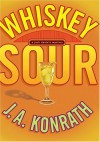 Whiskey Sour - J.A. Konrath