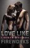 Love Like Fireworks - Lauren Melinda