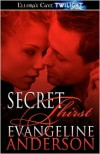 Secret Thirst - Evangeline Anderson