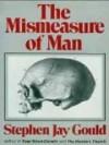 Mismeasure of Man - Stephen Jay Gould