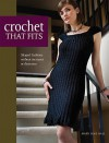 Crochet That Fits: Shaped Fashions Without Increases or Decreases - Mary Jane Hall