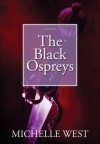 The Black Ospreys - Michelle West