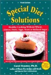 Special Diet Solutions: Healthy Cooking Without Wheat, Gluten, Dairy, Eggs, Yeast, or Refined Sugar - Carol Fenster