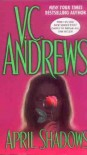 April Shadows (Shadows) - V.C. Andrews
