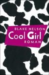 Cool Girl: Roman - Blake Nelson