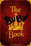 The Bully Book - Eric Kahn Gale, Matt Lang, Nick Lang