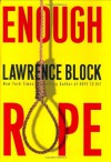 Enough Rope - Lawrence Block