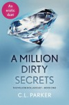 A Million Dirty Secrets: The Million Dollar Duet Part One - C.L. Parker
